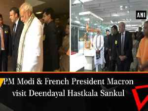 News video: PM Modi and French President Macron visit Deendayal Hastkala Sankul