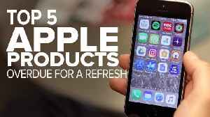 News video: Apple products overdue for a refresh (CNET Top 5)