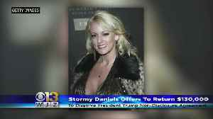 News video: Stormy Daniels Offers To Return 'Hush Agreement' Money To Speak Freely