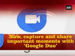 News video: Now, capture and share important moments with 'Google Duo'