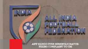 News video: AIFF Hands Over Minerva's Match-Fixing Complaint To CBI