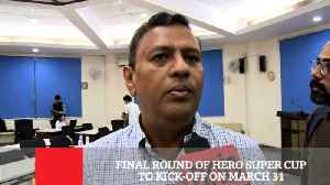 News video: Final Round Of Hero Super Cup To Kick-Off On March 31