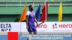 News video: Hockey India Names 18-Member Team For CWG, Sardar Dropped