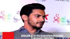News video: Singer Aditya Narayan Booked For Rash Driving