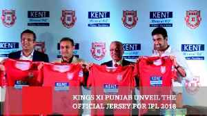 News video: Kings Xi Punjab Unveil The Official Jersey For IPL 2018