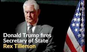 News video: Following clashes, Trump fires secretary of state Tillerson