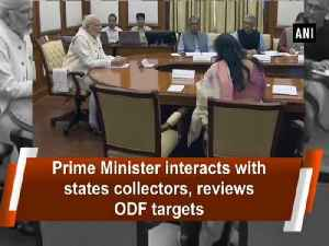 News video: Prime Minister interacts with states collectors, reviews ODF targets