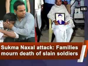 News video: Sukma Naxal attack: Families mourn death of slain soldiers