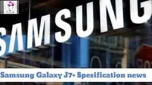 News video: Upcoming Mobile in India _ Samsung Mobile _ Samsung Galaxy J7 Plus
