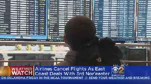 News video: Hundreds Of Flights Cancelled Amid Third Nor'Easter In Two Weeks