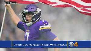 News video: Case Keenum Expected To Sign With Broncos