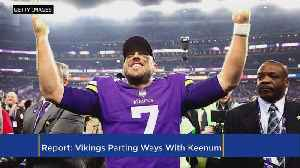 News video: Report: QB Case Keenum Intends To Sign With Denver Broncos