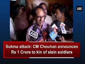 News video: Sukma attack: CM Chouhan announces Rs 1 Crore to kin of slain soldiers