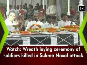 News video: Watch: Wreath laying ceremony of soldiers killed in Sukma Naxal attack