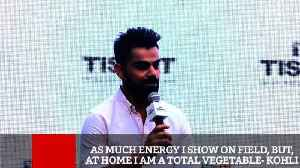 News video: As Much Energy I Show On Field, But, At Home I Am A Total Vegetable- Kohli