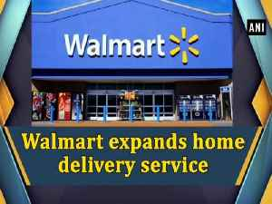 News video: Walmart expands home delivery service