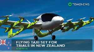 News video: Flying taxis to be trialled in Christchurch, New Zealand