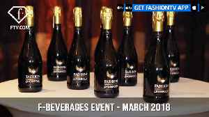 News video: F-Beverages and Giscardo March 2018 Event Mix Fashion with Pleasure | FashionTV | FTV