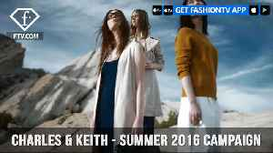 News video: CHARLES & KEITH presents Summer 2016 Campaign Journey to Self Discovery | FashionTV | FTV