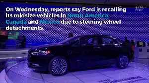 News video: Ford Recalls Nearly 1.4 Million Cars for Faulty Steering Wheel