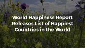 News video: These Are The Happiest Countries In The World
