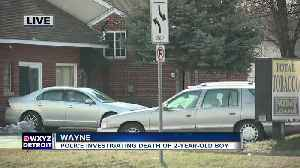 News video: Police investigating death of 2-year-old boy in Wayne