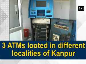 News video: 3 ATMs looted in different localities of Kanpur
