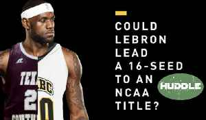 News video: Could LeBron James Lead a 16 Seed NCAA Team To a Championship | Huddle