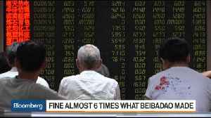 News video: Inside China's Record Fine for Manipulation