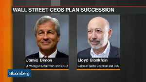 News video: The Wall Street Succession Plan After Dimon and Blankfein Exit