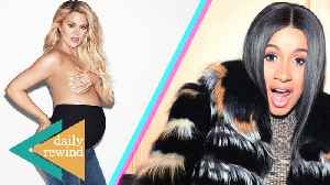 News video: You'll Never Guess What Khloe Kardashian Is Naming Her Baby, Cardi B's Baby Due Date Announced! | DR