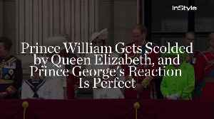News video: Prince William Gets Scolded by Queen Elizabeth, and Prince George's Reaction Is Perfect