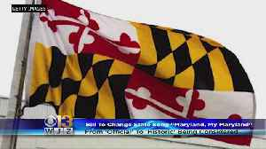 News video: Bill Would Re-designate Md.'s State Song As 'Historic,' Not Official