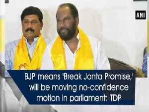 News video: BJP means 'Break Janta Promise,' will be moving no-confidence motion in parliament: TDP