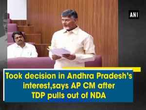 News video: Took decision in Andhra Pradesh's interest, says AP CM after TDP pulls out of NDA