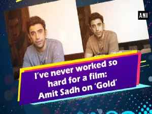 News video: I've never worked so hard for a film: Amit Sadh on 'Gold'