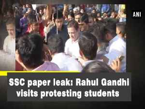 News video: SSC paper leak: Rahul Gandhi visits protesting students