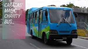 News video: Wheels of fortune: Venezuela's charity bus