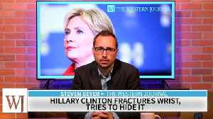 News video: Hillary Clinton Fractures Wrist, Tries to Hide It