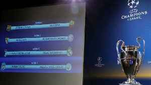 News video: Liverpool v Man City, Juve v Real in Champions League quarter-finals
