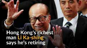 News video: From rags to riches: Hong Kong's iconic tycoon announces retirement