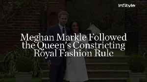 News video: Meghan Markle Followed the Queen's Constricting Royal Fashion Rule