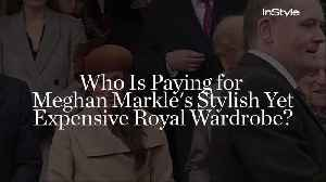 News video: Who Is Paying for Meghan Markle's Stylish Yet Expensive Royal Wardrobe?