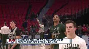 News video: Another chance at a championship fueled Bridges' returns to MSU