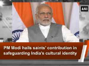 News video: PM Modi hails saints' contribution in safeguarding India's cultural identity