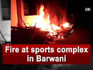 News video: Fire at sports complex in Barwani