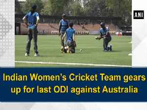 News video: Indian Women's Cricket Team gears up for last ODI against Australia