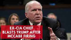 News video: Ex-CIA Chief Blasts Trump After McCabe Firing