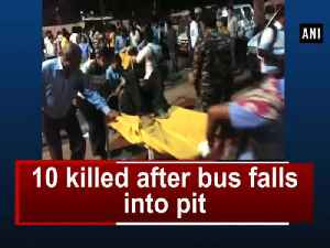 News video: 10 killed after bus falls into pit