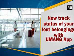 News video: Now track status of your lost belongings with UMANG App